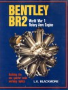 Bentley BR2 World War I Rotary Aero Engine: Building the One Quarter Scale Working Replica - L.K. Blackmore
