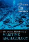The Oxford Handbook of Maritime Archaeology - Alexis Catsambis, Ben Ford, Donny L. Hamilton