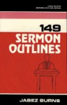 149 Sermon Outlines - Jabez Burns