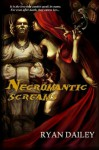 Necromantic Screams - Ryan Dailey, Steven N. Marshall, Kevin McClintock, Samantha Marshall