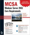McSa: Windows Server 2003 Core Requirements: Exams 70-270, 70-290, 70-291 - Michael Chacon, James Chellis, Lisa Donald