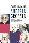 Gott und die anderen Großen - Wahrheit und Geheimnis in der Wissenschaft (1 Buch, gebunden, 176 Seiten) - Ernst Peter Fischer