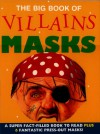 The Big Book of Villains Masks [With 6 Masks] - Elizabeth Miles, Steve Noon