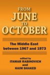 From June to October: The Middle East Between 1967 and 1973 - Itamar Rabinovich