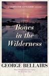 Bones in the Wilderness (An Inspector Littlejohn Mystery) - George Bellairs