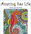 Amazing Sea Life: Adult Coloring Book (Beautiful Designs for Relaxation and Calm 2) - Tali Carmi