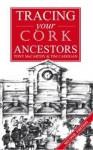 Tracing Your Cork Ancestors - Tony McCarthy, Tim Cadogan