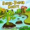 Super-Duper Monty (Picture Book for Ages 3-7) (Volume 3) - Gita V. Reddy