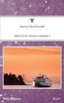 Mills & Boon : Practice Makes Perfect (Single Father) - Janice Macdonald