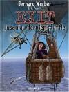 Exit, tome 3: Jusqu'au dernier souffle (French Edition) - Bernard Werber, Eric Puech