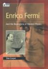 Enrico Fermi: And the Revolutions of Modern Physics - Dan Cooper, Owen Gingerich, Enrico Fermi