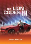 The Lion Codes III - James Phillips