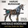 Hardboiled Wonderland und das Ende der Welt - Haruki Murakami, David Nathan, Ronin - Hörverlag