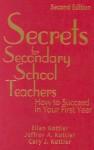 Secrets for Secondary School Teachers: How to Succeed in Your First Year - Ellen I. Kottler, Jeffrey A. Kottler, Cary J. Kottler