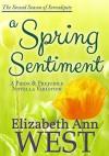 A Spring Sentiment: A Pride and Prejudice Novella Variation (Seasons of Serendipity Book 2) - Elizabeth Ann West
