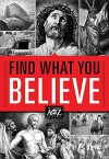 Find What You Believe - Thomas Nelson Publishers