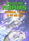 Doviđenja, i hvala za sve one ribe - Douglas Adams, Milena Benini