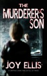 The Murderer's Son - Joy Ellis