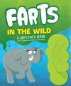 Farts in the Wild: A Spotter's Guide - H.W. Smeldit, Jared Chapman