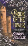 Bride of the Tower - Sharon Schulze