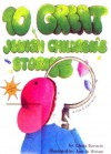 10 Great Jewish Children's Stories - Chaya Burstein, Miriam Shapira, Amy Shapira