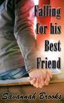 Falling for his Best Friend - Savannah Brooks