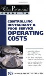The Food Service Professional Guide to Controlling Restaurant & Food Service Operating Costs (The Food Service Professional Guide to, 5) (The Food Service Professionals Guide To) - Cheryl Lewis, Douglas R. Brown