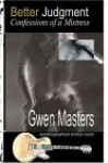 Better Judgment: Confessions Of A Mistress - Gwen Masters