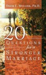 20 Questions for a Stronger Marriage - David F. Mullins