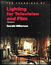 Technique of Lighting for Television and Film (The Library of Communication Techniques) - Gerald Millerson