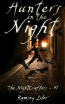 Hunters in the Night (The Nightcrafters Book 1) - Ramsey Isler