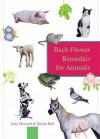 Bach Flower Remedies For Animals - Stefan Ball, Judy Ramsell Howard