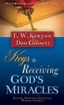 Keys To Receiving God's Miracles - E.W. Kenyon, Don Gossett