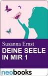 Deine Seele in mir 1: neobooks Serials (Knaur eBook) (German Edition) - Susanna Ernst