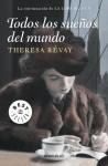 Todos los sueños del mundo - Theresa Révay
