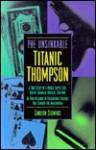 The Unsinkable Titanic Thompson - Carlton Stowers