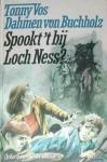 Spookt 't bij Loch Ness? - Tonny Vos-Dahmen von Buchholz