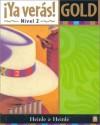 Ya Veras! Gold: Nivel 2 - John R. Gutiérrez, Harry L. Rosser