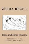 Rose and Rita's Journey - Zelda Becht, Persephone Smolen