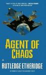 Agents of Chaos - Rutledge Etheridge