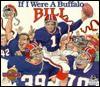 If I Were a Buffalo Bill - Joseph C. D'Andrea, Bill Wilson