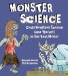 Monster Science: Could Monsters Survive (and Thrive!) in the Real World? - Helaine Becker, Phil McAndrew