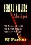 Serial Killers Abridged - R.J. Parker, Jacqueline Olivia Cross, JJ Slate, Hartwell Editing