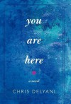 You Are Here - Chris Delyani