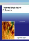 Thermal Stability of Polymers - T. R. Crompton