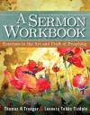 A Sermon Workbook: Exercises in the Art and Craft of Preaching - Thomas H. Troeger, Leonora Tubbs Tisdale