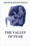 The Valley of Fear: A Sherlock Holmes Novel - Arthur Conan Doyle