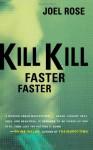 Kill Kill Faster Faster - Joel Rose