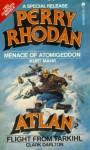 Menace of Atomigeddon and Flight From Tarkihl (Perry Rhodan Special Release #2 & Atlan #2) - Kurt Mahr, Clark Darlton