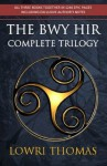 The Bwy Hir Complete Trilogy - Lowri Thomas